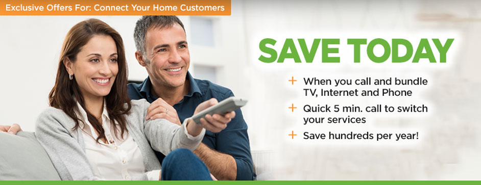 SAVE TODAY when you call and bundle TV, Internet and Phone. It only takes a quick 5 min. call to switch your services and save hundreds a year!